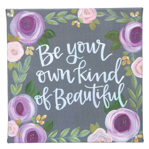 Canvas Sign - Be Your Own Kind of Beautiful