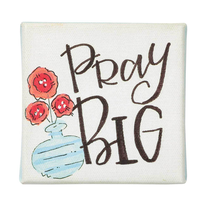 Canvas Sign - Pray Big