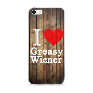 Accessory | I Love Greasy Wiener | iPhone 5/5s/Se, 6/6s, 6/6s Plus Case
