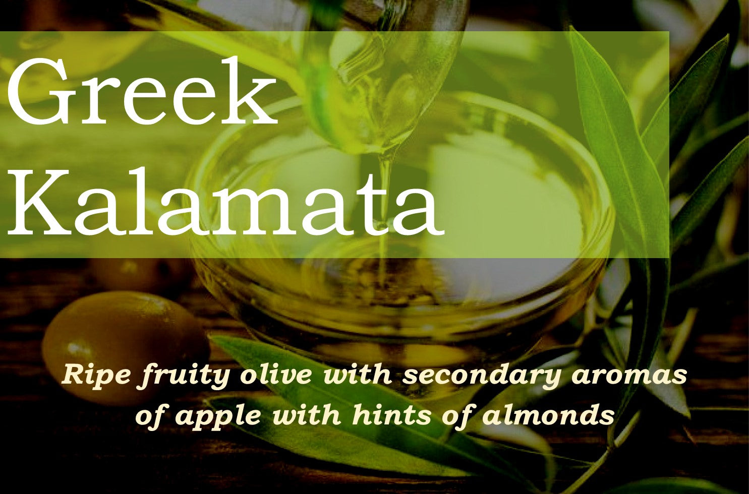 Greek Kalamata Extra Virgin Olive Oil