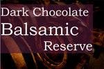 Dark Chocolate Reserve Balsamic Vinegar