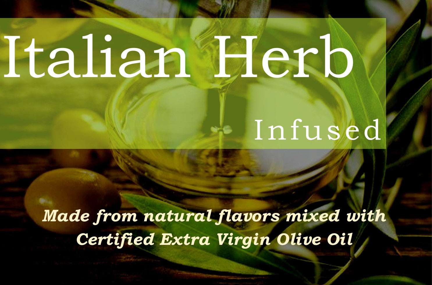 Italian Herbs Infused Olive Oil