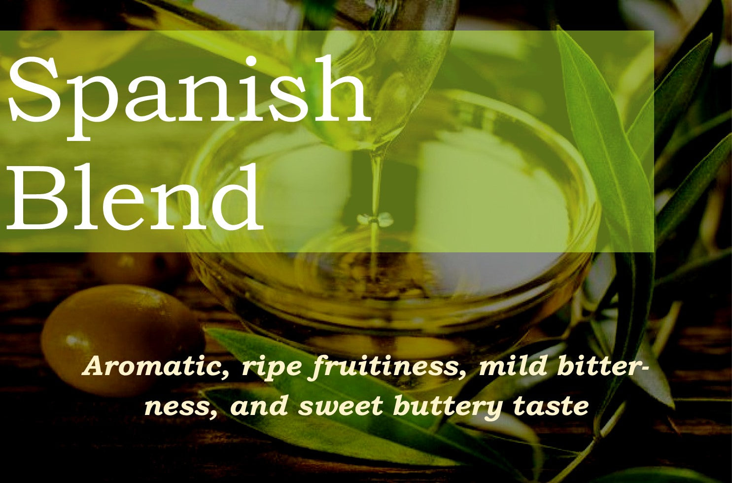Spanish Blend Extra Virgin Olive Oil