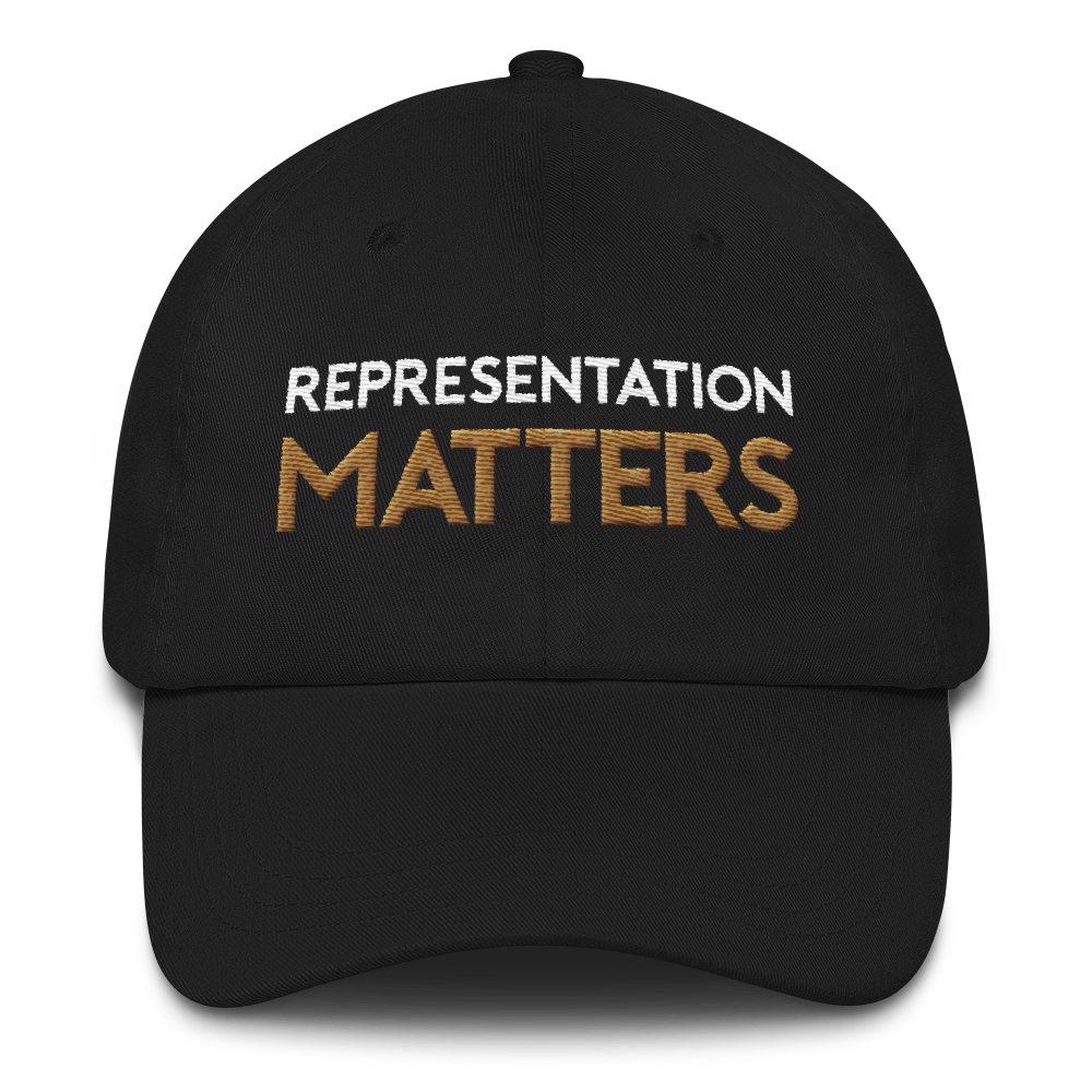 Representation Matters Dad Hat