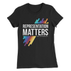 Representation Matters Women's T-Shirt