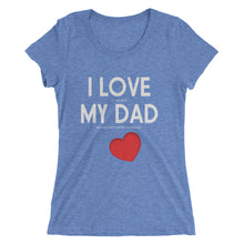 Love My Dad - (E) - White Type -Ladies' short sleeve t-shirt - Form fitting