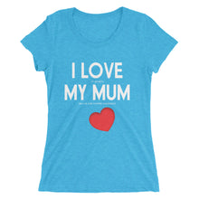 Love My Mum - (E) - White Type -Ladies' short sleeve t-shirt - Form fitting