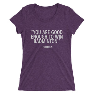 Win Badminton-Vodka - Ladies' short sleeve T-shirt - Form fitting