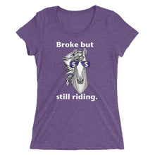 Broke still riding - Ladies' short sleeve t-shirt - Form fitting
