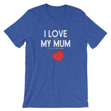 Love My Mum - (E) - White type - Unisex - Short sleeve t-shirt - Relaxed fit