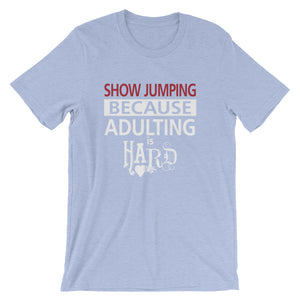 Adulting is hard - Show Jumping - Unisex - Short sleeve t-shirt - Relaxed fit