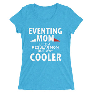 Eventing Mom Cooler - Ladies' short sleeve t-shirt - Form fitting
