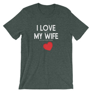Love My Wife - (E) - White type - Unisex - Short sleeve t-shirt - Relaxed fit