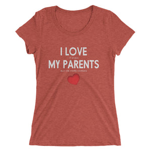 Love my parents - (E) - Ladies' short sleeve t-shirt - Form fitting