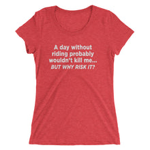 Why risk it - Ladies' short sleeve t-shirt - Form fitting