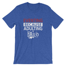 Adulting is hard - Unisex - Short sleeve t-shirt - Relaxed fit