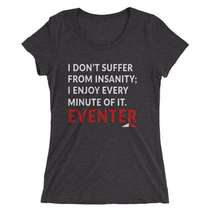 Suffer from insanity - Ladies' short sleeve t-shirt - Form fitting