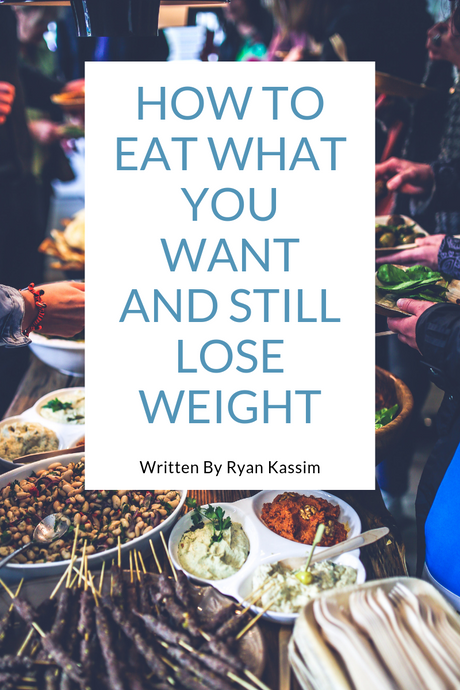 How To Eat What You Want And Still Lose Weight