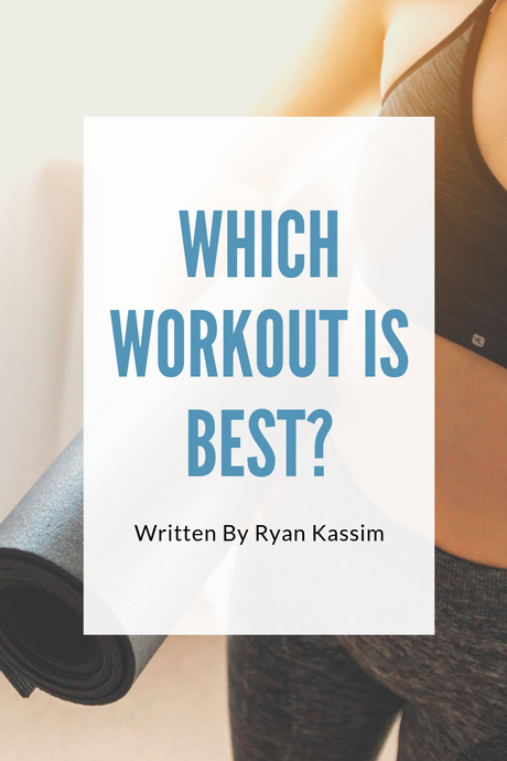 Which Workout Is The Best?