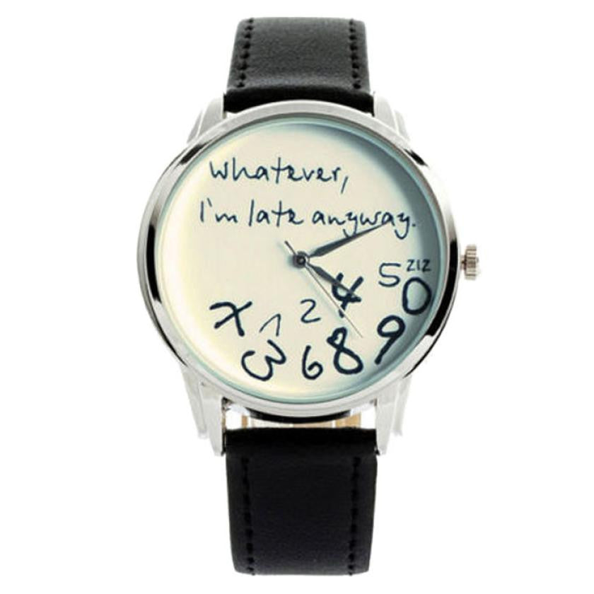 """I'm Late Anyway"" Wrist Watch"