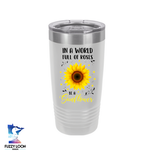 Be a Sunflower | Polar Camel Tumbler