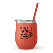 All you need is wine and warm socks wine tumbler