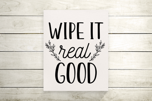 Wipe It Real Good Bathroom Canvas Print
