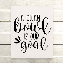 A Clean Bowl Is Our Goal Funny Bathroom Canvas Print