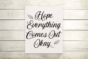 Hope Everything Comes Out Ok Funny Bathroom Canvas Print