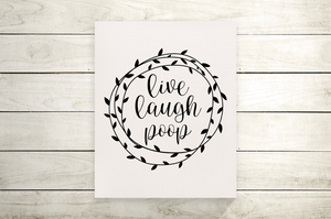 Live Laugh Poop Canvas Print