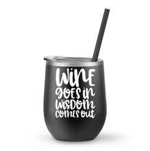 Wine Goes In Wisdom Comes Out Wine Tumbler