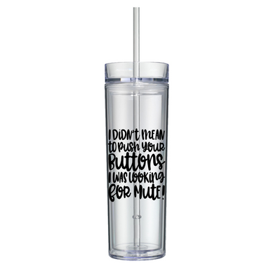Pushing Buttons Skinny Tumbler