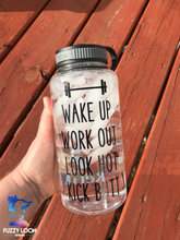 Wake Up Work Out Look Hot Kick Butt Water Bottle