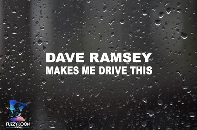 DAVE RAMSEY Makes Me Drive This Decal