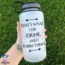 I Drink And I Know Things Water Bottle | 34oz