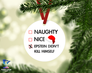 Epstein Didn't Kill Himself Ornament