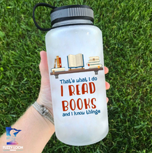 I Read and I Know Things Water Bottle | 34oz