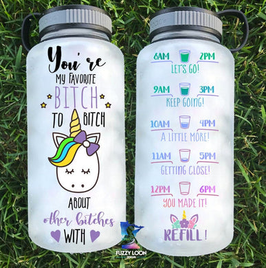 You're My Favorite Bitch Water Bottle | 34oz