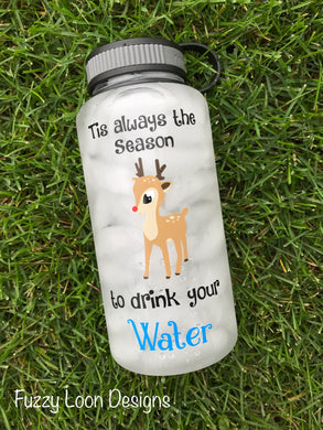Tis Always The Season To Drink Your Water | 34 oz
