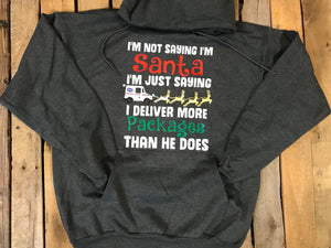 I'm Not Saying I'm Santa Sweatshirt