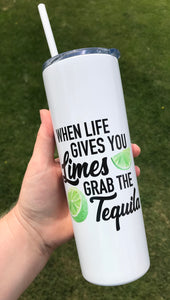 When Life Gives You Limes Metal 20oz Tumbler