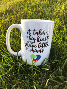 It Takes A Big Heart Coffee Mug