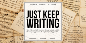 Just Keep Writing  ~ Soy Candle for Bibliophiles