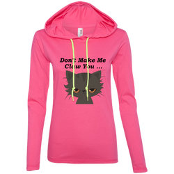 Don't Make Me Claw You Ladies' Long-Sleeve T-Shirt Hoodie