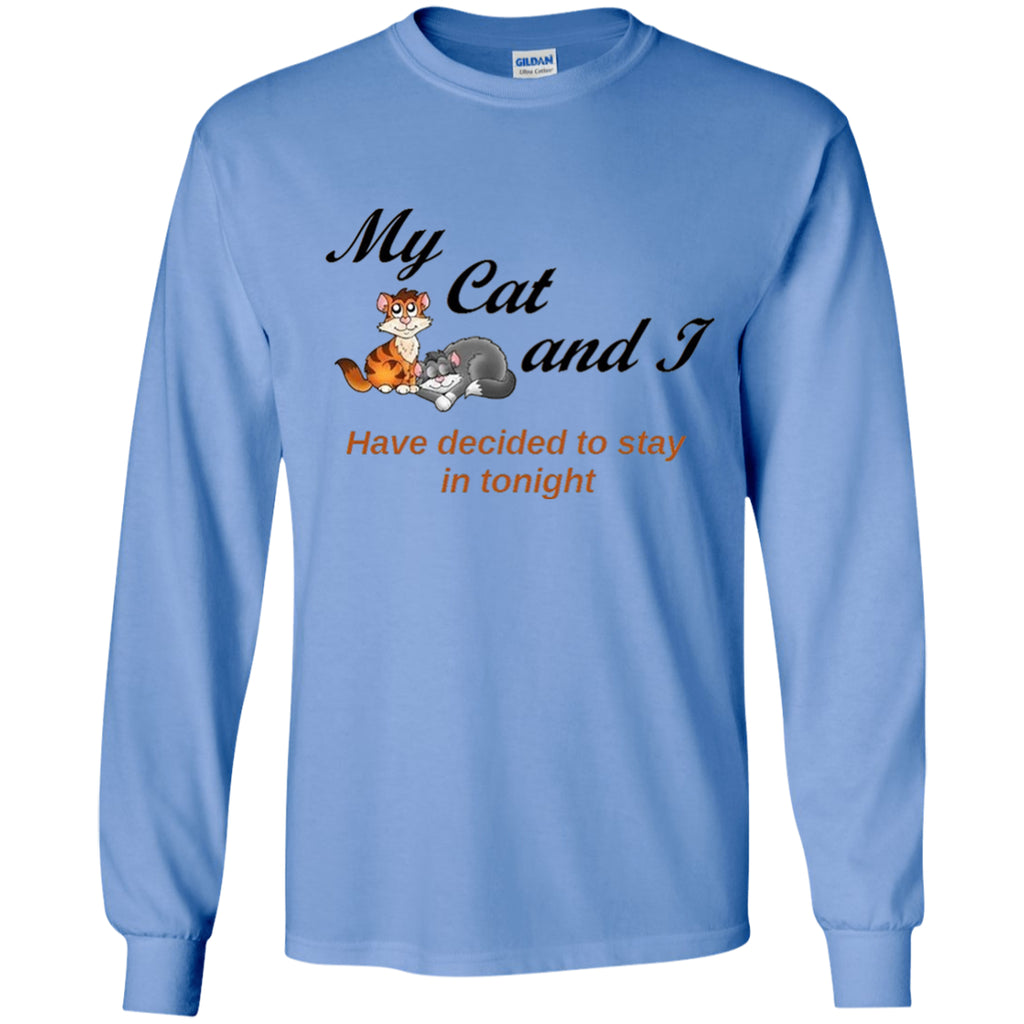T-Shirts - My Cat And I ... Have Decided To Stay In Tonight (Exclusive Design Long-Sleeve T Shirt)