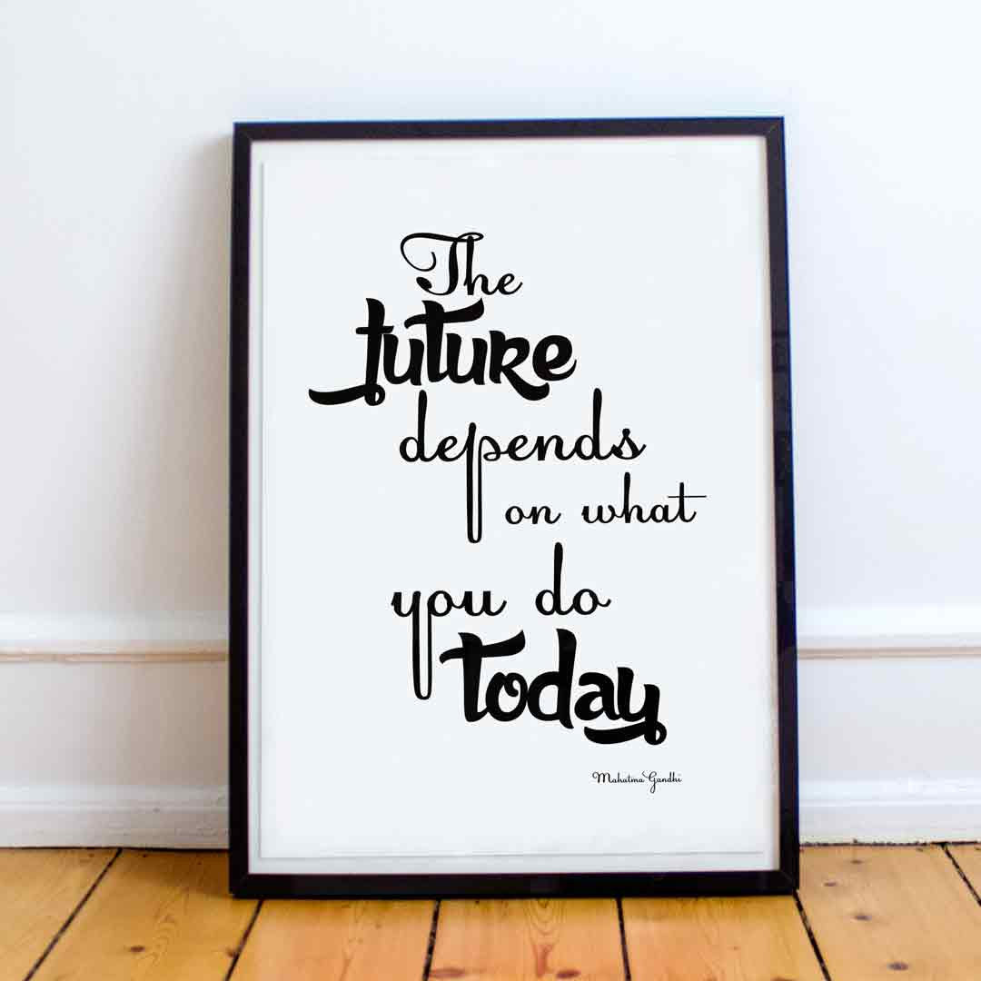 the future depends on what you do today mahatma gandhi quote print motivation print black white poster room decor gift idea