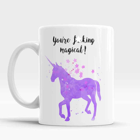 You're fucking magical funny unicorn coffee mug