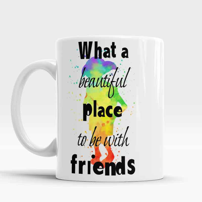 What a beautiful place to be with Friends Dobby Quote Mug