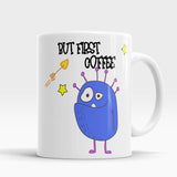 But First Coffee Funny Monster Mug