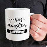 Teenage Daughter Survivor Funny Mug for Dad and Mom